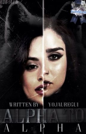 Alpha to Alpha (camren) by yojauregui