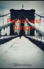 Passion and Danger by Candrea1304