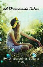 A Princesa Da Selva by _UmaAnonima_