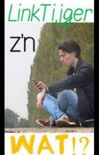 Linktijger z'n WAT? {Voltooid} by Lisannuhhh