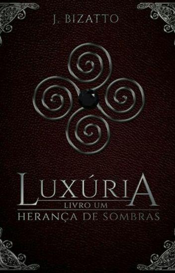 Herança de Sombras - Livro 1 - Luxúria