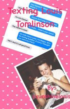 Texting Louis Tomlinson {COMPLETED} by chasingbarakat