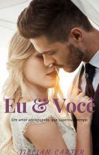 EU & VOCÊ  (CONCLUÍDA) by JILLIANCARTER2