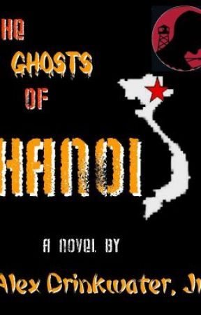 "SECOND SAMPLE - ""THE GHOSTS OF HANOI"" by AlexDrinkH2O"