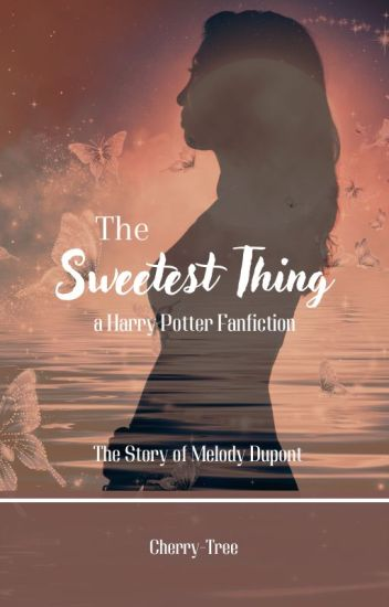 The Sweetest Thing [Harry Potter Fanfiction]