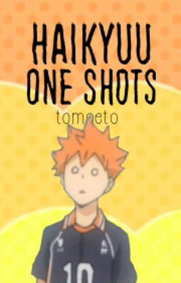 Haikyuu One Shots!!