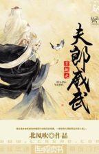 Xuyên việt chi phu lang uy vũ - Bắc Phong Xuy by LamNhanKhuynh