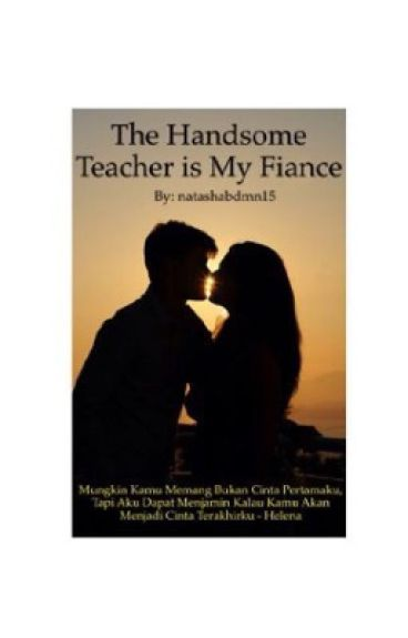 1. The Handsome Teacher is My Fiance
