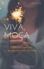 Viva, moça by ThasOliveira1