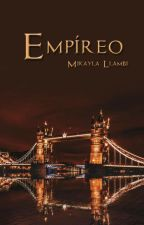 Empíreo [Libro 3] by MikaylaLlambi