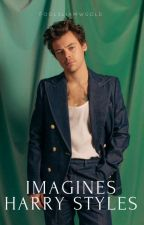 Imagines Harry Styles  by foolsliamwgold