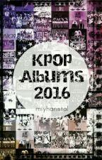 Kpop Albums [2016] by MiyHanStal