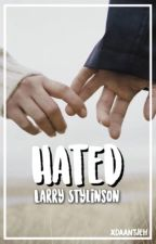 Hated || Larry Stylinson by xDaantjeH