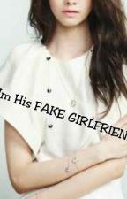 Im His Fake Girlfriend by DREAMERxxxxxxx