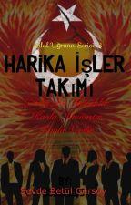 HARİKA İŞLER TAKIMI (HİLAL UĞRUNA SERİSİ-3) by isimsiz35