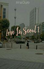 Love In Seoul 2 by IrinaDure