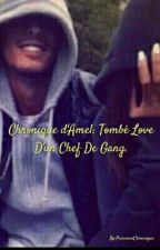 Chronique d'Amel: Tombé Love D'un Chef De Gang. by PrincesseChronique