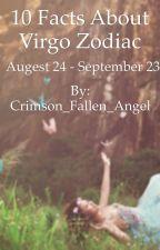10 Facts about Virgo zodiac (August 24 - September 23) by Crimson_Fallen_Angel