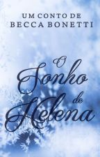 O Sonho de Helena by BeccaBonetti