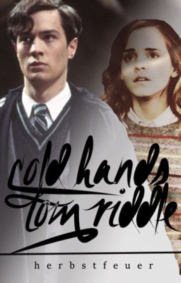 Cold Hands  ~ Tom Riddle | #Wattys2016