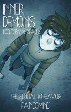 Inner Demons 》Ticci Toby x Reader《 Savior Book 2 by hatsu-senpai