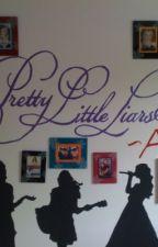 Pretty Little Liars (Re- told) by CLEODIEGIRL101