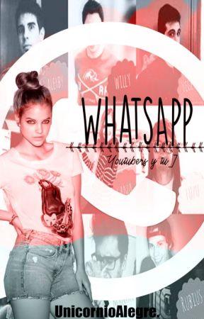 WhatsApp (Youtubers y Tu) by UnicornioAlegre