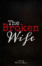The Broken Wife by EumaelynEnejosa_18
