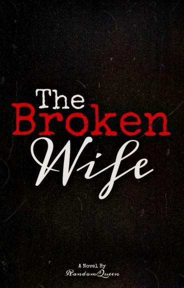 The Broken Wife