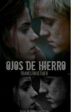 Ojos de hierro (Dramione)  | En edición. by TravelTogether