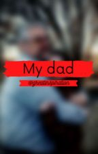 my dad by greatinspiration