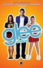 Glee-O Início by lipe_sb