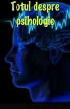 Totul despre psihologie by Loricutza