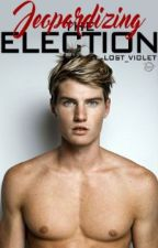 Jeopardizing the Election (boyxboy)(Wattys2016) by Lost_Violet