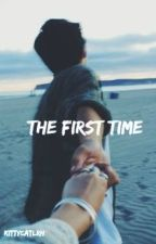the first time // cth by kittycatagb