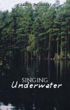 Singing Underwater by GabbyWinchester