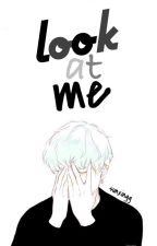 look at me ➳ m. yoongi (EN EDICIÓN) by sunxingg