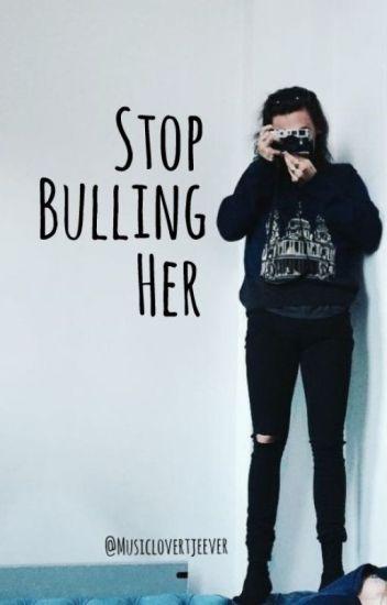 Stop bulling her