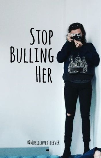 Stop Bullying Her!