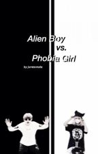 Alien Boy VS Phobia Girl by junesonata