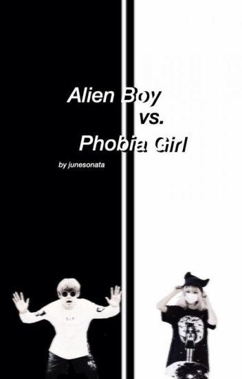 Alien Boy VS Phobia Girl