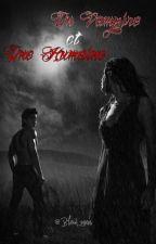 Un vampire, une humaine [En Correction] by ecrivaine_d_un_jour1