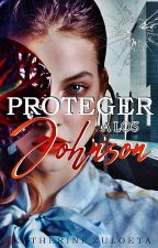 Proteger A Los Johnson © [ PAUSADA] by Full_Moon2001