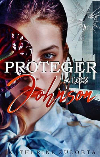 Proteger A Los Johnson © [ EN EDICIÓN]