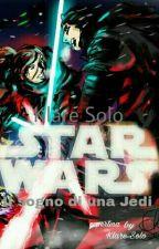 Star Wars : Il Sogno Di Una Jedi by Klare_Ren_Solo