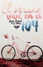 El verano vive en el 104 by Ave_azul