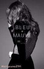 Bleu+Mauve=...? by margauxa290