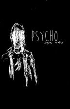 Psycho by Einhornbogensuper