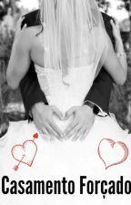 Casamento Forçado by pepifoerster