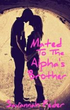 Mated To The Alpha's Brother by Federgirl